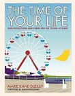 The Time of Your Life by Marie Kane-Dudley (Hardback, 2012)