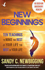 New Beginnings: Ten Teachings for Making the Rest of Your Life the Best of Your Life by Sandy C Newbigging (Paperback, 2013)