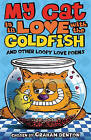My Cat is in Love with The Goldfish and Other Loopy Love Poems by Graham Denton (Paperback, 2010)