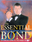 The Essential Bond: The Authorized Guide to the World of 007 by Dave Worrall, Lee Pfeiffer (Hardback, 1998)