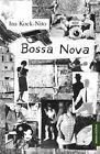 Bossa Nova von Ina Kock-Nito (2013, Taschenbuch)