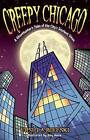 Creepy Chicago: A Ghosthunter's Tales of the City's Scariest Sites by Ursula Bielski (Paperback / softback, 2003)