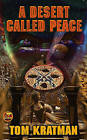 A Desert Called Peace by Tom Kratman (Book, 2008)