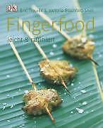 Fingerfood von Victoria Blashford-Snell und Eric Treuille (2007, Gebunden)