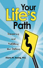 Your Life's Path: Discovering and Fulfilling Your Destiny by Diane M. Ewing MS (Hardback, 2007)