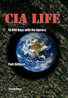 CIA Life: 10,000 Days with the Agency by Tom Gilligan (Hardback, 2003)