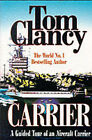Carrier: A Guided Tour of an Aircraft Carrier by Tom Clancy (Paperback, 2000)