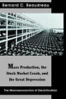Mass Production, the Stock Market Crash, and the Great Depression: The Macroeconomics of Electrification by Bernard C Beaudreau (Paperback / softback, 2004)