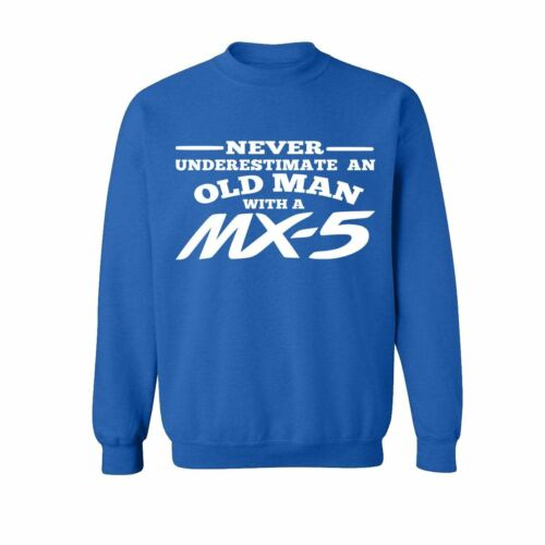 Mx 5 Never Underestimate An Old Man  Mens Sweatshirts