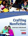 Crafting Nonfiction: Intermediate: Lessons on Writing Process, Traits, and Craft by Linda Hoyt, Kelly Boswell (Mixed media product, 2012)