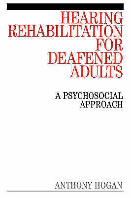 Hearing Rehabilitation: A Psychological Approach, Hogan, Anthony, Used; Good Boo