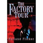 The Factory Tour by Rolland K Flicker (Paperback / softback, 2003)