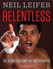 Focus on American History: Relentless : Neil Leifer at Work by Diane K. Shah...