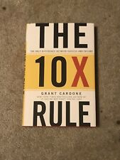 The 10X Rule : The Only Difference Between Success and Failure by Grant Cardone (Trade Cloth)