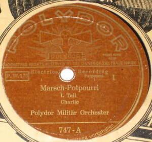 78rpm-Polydor-747-MILITAR-ORCHESTER-MARSCH-POTPOURRI-CHARLIE