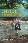 Inside Honduras by Jerry Tate 1491803665 Authorhouse 2013 Paperback