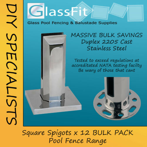 Square Glass Pool Spigots x 12 Duplex 2205 Stainless Steel Frameless