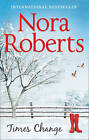 Times Change by Nora Roberts (Paperback, 2016)
