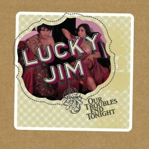 Lucky Jim - Our Troubles End Tonight