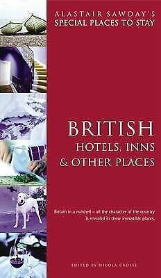 British Hotels, Inns and Other Places (Alastair Sawday's Special Places to Stay)