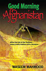 Good Morning Afghanistan by Waseem Mahmood (Paperback, 2008)