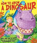 How to Grow a Dinosaur by Caryl Hart (Paperback, 2011)