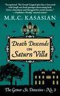 Death Descends on Saturn Villa by M R C Kasasian (Hardback, 2016)