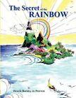 Secret of The Rainbow 9781456812911 by Henrik Barkley De Pearson Paperback