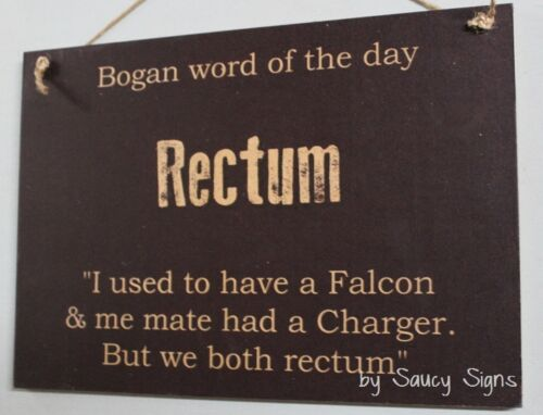 Bogan Rectum Sign Parts Shed Wooden Bar Man Cave Ford Falcon Valiant Charger