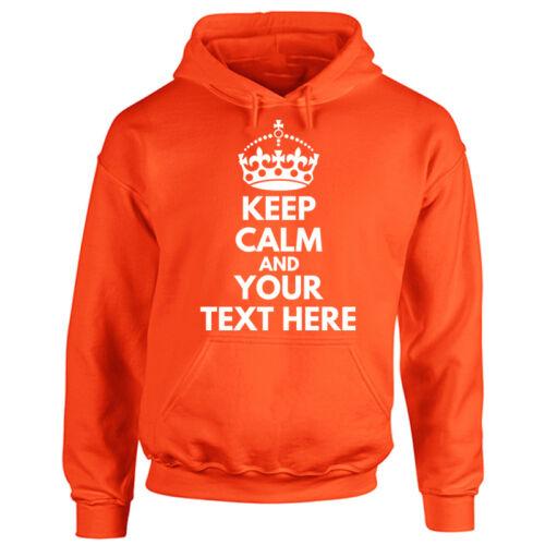 UNISEX KEEP CALM personalizzato Felpa con cappuccio-personalizzato il vostro testo Adulto Uomo Donna con Cappuccio