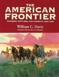Pioneers-Settlers-amp-Cowboys-1800-1899-By-William-C-Davis