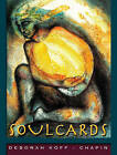 Soul Cards 1: Powerful Images for Creativity and Insight by Deborah Koff-Chapin (Mixed media product, 1996)