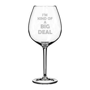 Wine Glass White Red Wine Jumbo 20oz Funny I\'m Kind Of A Big Deal   eBay