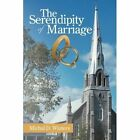 The Serendipity of Marriage by Michal D Winters (Paperback / softback, 2013)