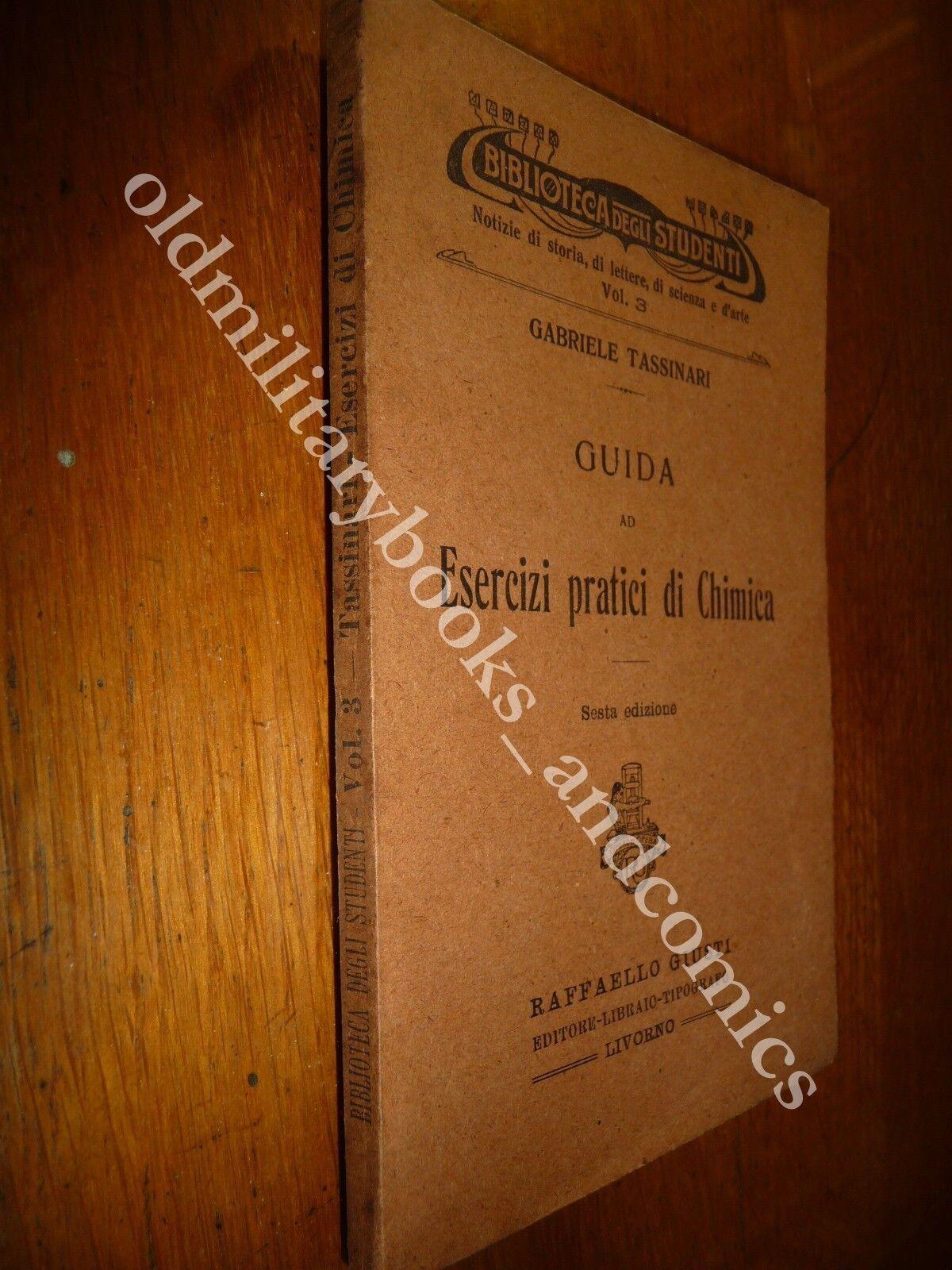 GUIDA AD ESERCIZI PRATICI DI CHIMICA GABRIELE TASSINARI 1919 BIBLIOTECA STUDENTI