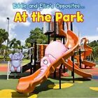 Eddie and Ellie's Opposites at the Park by Rebecca Rissman (Paperback, 2014)