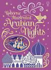 Illustrated Arabian Nights by Anna Milbourne (Hardback, 2013)