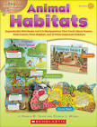 Animal Habitats, Grades 2-3: Reproducible Mini-Books and 3-D Manipulatives That Teach about Oceans, Rain Forests, Polar Regions, and 12 Other Important Habitats by Donald M Wynne (Paperback, 2010)