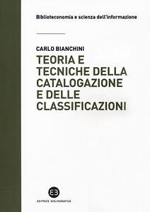 2888567 2082907 Libri Carlo Bianchini - Teoria E Tecniche Della Catalogazione E