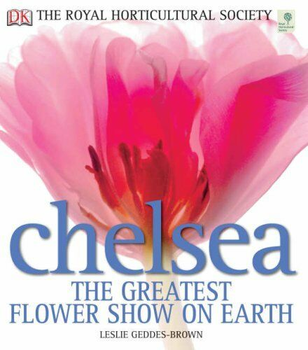 RHS Chelsea The Greatest Flower Show On Earth,Leslie Geddes-Brown