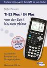TI-83 Plus / TI-84 Plus von der Sek I bis zum Abitur von Helmut Gruber und Robert Neumann (2013, Taschenbuch)