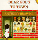 Bear Goes to Town by Anthony Browne (Paperback, 1995)