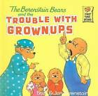 The Berenstain Bears and the Trouble with Grownups by Stan Berenstain (Hardback, 1992)