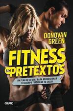Fitness Sin Pretextos : Un Plan de 30 días para Acondicionar Tu Cuerpo y...