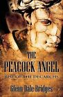 The Peacock Angel: Rise of the Decarchs by Glenn Dale Bridges (Paperback / softback, 2013)