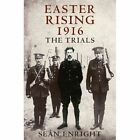 Easter Rising 1916: The Trials by Sean Enright (Paperback, 2013)