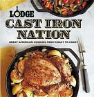 Lodge Cast Iron Nation: Great American Cooking from Coast to Coast by Oxmoor House, Incorporated(Paperback / softback)