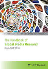 The Handbook of Global Media Research by John Wiley & Sons Inc (Paperback, 2015)