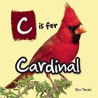 C is for Cardinal by Advance Publishing In.,US (Hardback, 2016)