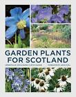 Garden Plants for Scotland by Raoul Curtis-Machin, Kenneth Cox (Paperback, 2015)